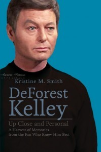 DeForest Kelley Up Close and Personal by Kristine M.Smith